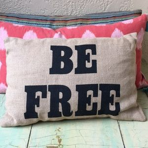 Other - BE FREE pillow